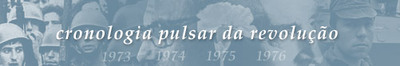 O pulsar da revolução: cronologia da revolução de 25 de Abril (1973-1976)