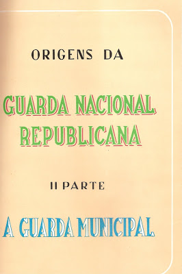 A Guarda Municipal: origens da Guarda Nacional Republicana - GNR