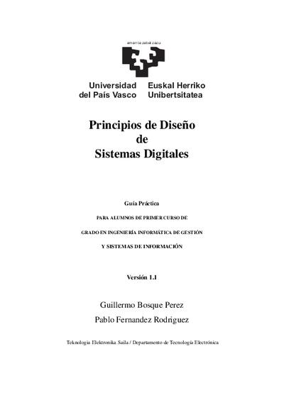 Principios de diseño de sistemas digitales. Guía práctica para alumnos de primer curso de Grado en Ingeniería Informática de Gestión y Sistemas de Información (versión 1.1)