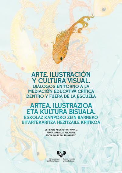 Arte, ilustración y cultura visual. Diálogos en torno a la mediación educativa crítica dentro y fuera de la escuela