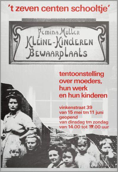 t Zeven centen schooltje'. Tentoonstelling over moeders, hun werk en hun kinderen.