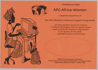 ...investing our future APC-Africa-Women a regional programme of the APC Women's Network Support Programme  ...increase women's access to training ...facilitate information flow on gender issues ...opportunities for women's organisation in all regions of the world ...equitable access to technology