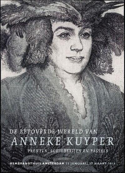 De betoverde wereld van Anneke Kuyper: prenten, schilderijen en pastels