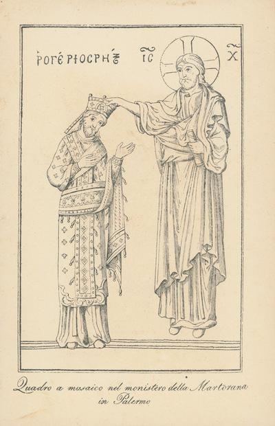 Palermo - Martorana: Ruggero il Normanno riceve da Cristo la corona di Sicilia, da un nicchione presso Salvatore Morso: descrizione di Palermo antica, Palermo 1827, p. 96