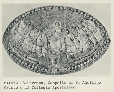 Milano: S. Lorenzo, Cappella di S. Aquilino. Cristo e il Collegio Apostolico