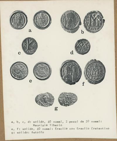 a, b, c, d; solido, 40 nummi, 2 pezzi da 20 nummi: Maurizio Tiberio.  e, f; solido, 40 nummi: Eraclio con Eraclio Costantino. g: solido: Astolfo