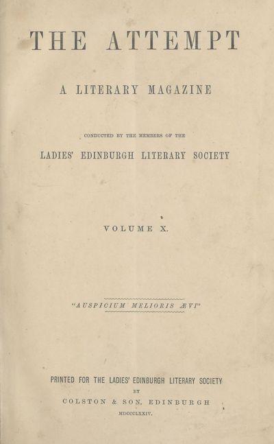 Ladies' Edinburgh Debating Society publications; Volumes 1 (1865)-10 (1874) - Attempt; Volume 10