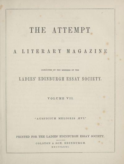 Ladies' Edinburgh Debating Society publications; Volumes 1 (1865)-10 (1874) - Attempt; Volume 7