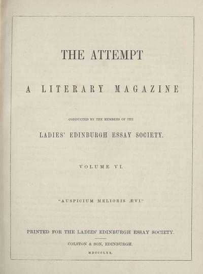 Ladies' Edinburgh Debating Society publications; Volumes 1 (1865)-10 (1874) - Attempt; Volume 6