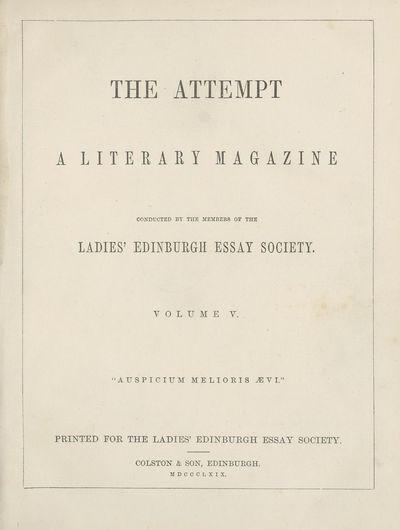 Ladies' Edinburgh Debating Society publications; Volumes 1 (1865)-10 (1874) - Attempt; Volume 5