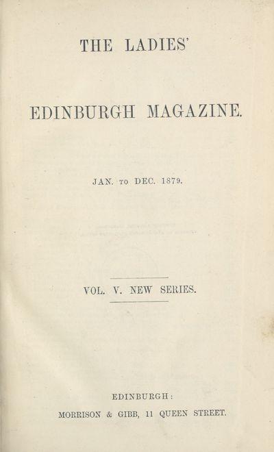Ladies' Edinburgh Debating Society publications; Volumes 1 (January 1875)-6 (December 1880) - Ladies' Edinburgh Magazine; Volume 5