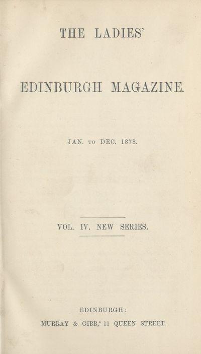 Ladies' Edinburgh Debating Society publications; Volumes 1 (January 1875)-6 (December 1880) - Ladies' Edinburgh Magazine; Volume 4