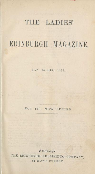 Ladies' Edinburgh Debating Society publications; Volumes 1 (January 1875)-6 (December 1880) - Ladies' Edinburgh Magazine; Volume 3