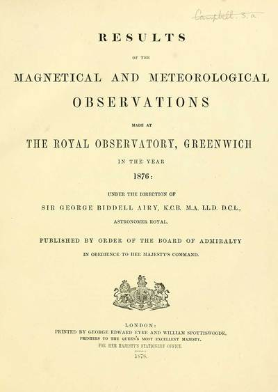 J. F. Campbell Collection; Results of the magnetical and meteorological observations made at the Royal Observatory, Greenwich, in the year 1876[-82.]; 1876