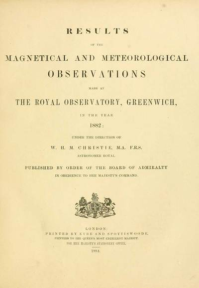 J. F. Campbell Collection; Results of the magnetical and meteorological observations made at the Royal Observatory, Greenwich, in the year 1876[-82.]; 1882