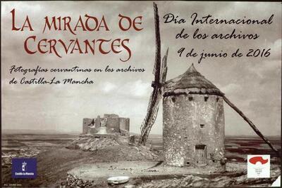 Cartel de la exposición La Mirada de Cervantes celebrada con motivo del Día Internacional de los Archivos el día 9 de junio de 2016.