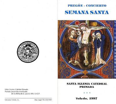 [Pregón - Concierto Semana Santa. Santa Iglesia Catedral Primada. Toledo 1997].-.