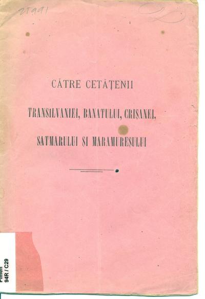 Catre cetatenii Transilvaniei, Banatului, Crisanei, Satmarului si Maramuresului