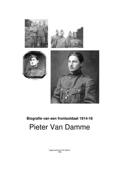 Biografie van een frontsoldaat 1914 - 18: Pieter Van Damme