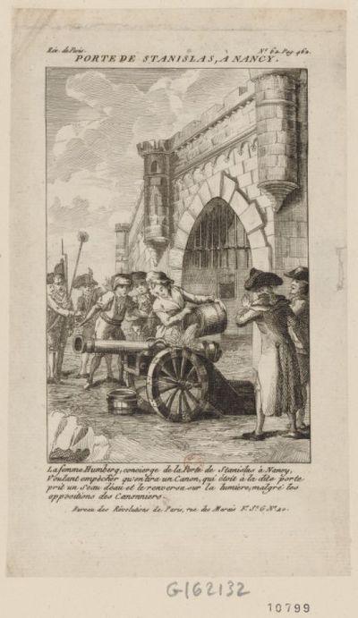 Porte de Stanislas, à Nancy : la femme Humberg, concierge de la porte de Stanislas à Nancy, voulant empêcher qu'on tira un canon, qui étoit à la dite porte prit un seau d'eau et le renversa sur la lumiere, malgré les oppositions des canonniers : [estampe] / [non identifié]