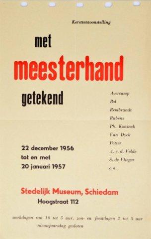 Affiche voor de tentoonstelling 'Met Meesterhand getekend', gehouden van 22 december 1956 tot 20 januari 1957 in het Stedelijk Museum Schiedam onder het conservatorschap van           Pierre Janssen.