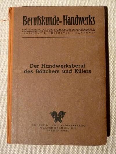 Handbuch  Der Habdwerksberuf des Böttchers und Küfers