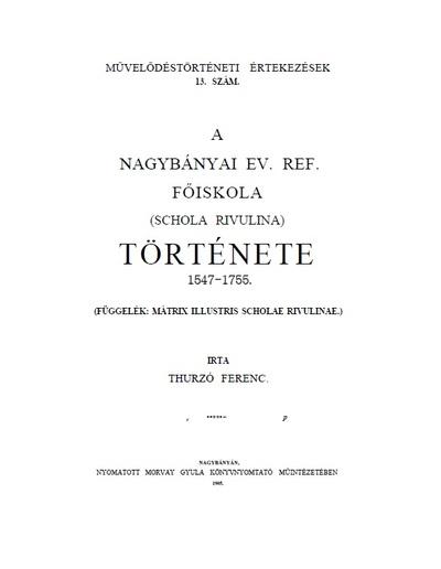 A nagybányai ev. ref. főiskola (schola rivulina) története