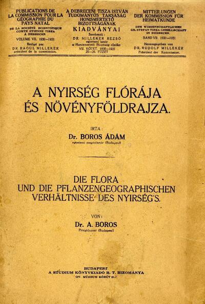 A Nyírség flórája és növényföldrajza = Die flora und die pflanzengeographischen verhaltnisse des Nyirségs