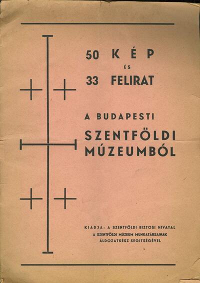 50 kép és 33 felirat a Budapesti Szentföldi Múzeumból