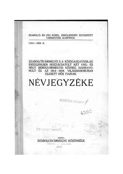 Szabolcsvármegye s a közigazgatásilag ideiglenesen hozzácsatolt két Ung- és négy Beregvármegyei község hadbavonult és az 1914-1918. világháborubanelesett hős fiainak névjegyzéke
