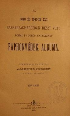 Az 1848 és 1849-ik évi szabadságharczban részt vett római és görög katholikus paphonvédek albuma