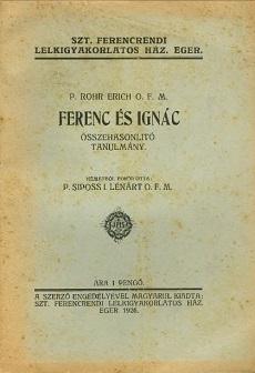 Ferenc és Ignác: Összehasonlító tanulmány