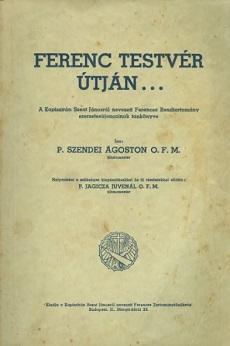 Ferenc testvér útján... : A Kapisztrán Szent Jánosról nevezett Ferences Rendtartomány szerzetesújoncainak tankönyve