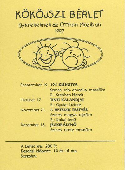 Kököjszi bérlet gyerekeknek az Otthon Moziban 1997