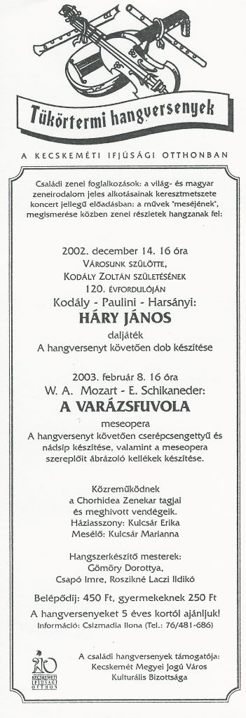 Tükörtermi hangversenyek – Kodály-Paulini-Harsányi: Háry János (daljáték), Mozart-Schikaneder: A varázsfuvola (meseopera)
