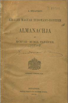 A M. Kir. Tudomány-Egyetem almanachja 1908-09-ről