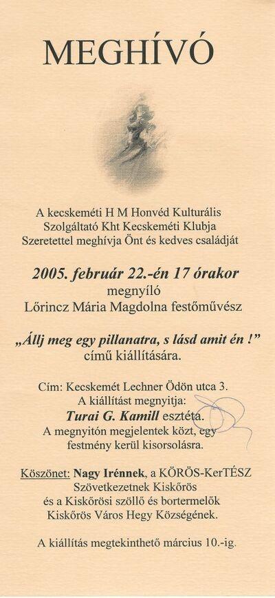 Meghívó Lőrincz Mária Magdolna festőművész Állj meg egy pillanatra, s lásd, amit én! című kiállításának megnyitójára