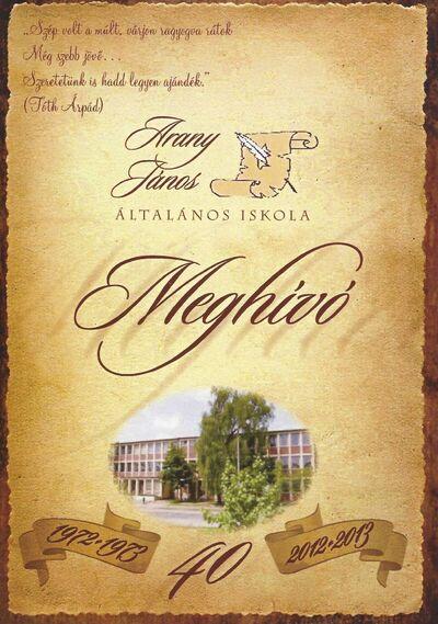 Meghívó jubileumi ünnepségre a Széchenyivárosi Óvoda és Általános Iskola Arany János Általános Iskolája alapításának 40. évfordulója alkalmából