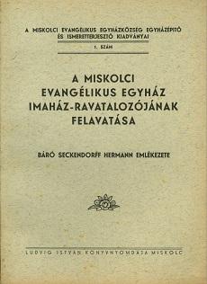 A Miskolci Evangélikus Egyház Imaház-ravatalozójának felavatása