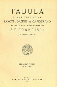 Tabula almae provinciae Sancti Joannis a Capistrano Ordinis Fratrum Minorum S. P. N. Francisci in Hungaria