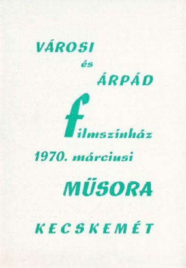 Városi és Árpád Filmszínház 1970. március havi műsora
