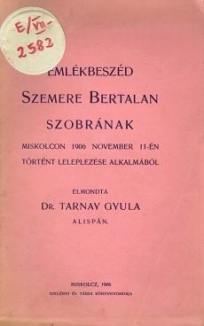 Emlékbeszéd Szemere Bertalan szobrának Miskolcon 1906 november 11-én történt leleplezése alkalmából