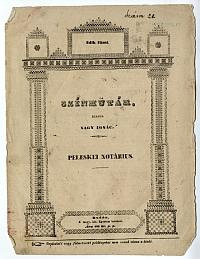 Peleskei notárius. Színműtár 2. füzet. Kiadja Nagy Ignác, 1839