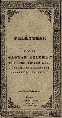 Jelentés a Pesti Magyar Színház építésére ügyelő küldöttségnek a színészeti pénztár mibenlétéről, 1837