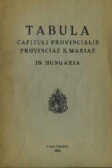 Tabula capituli provincialis provinciae S. Mariae in Hungaria anno Christi 1933