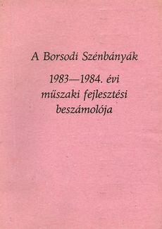 A Borsodi Szénbányák 1983-84. évi műszaki fejlesztési beszámolója