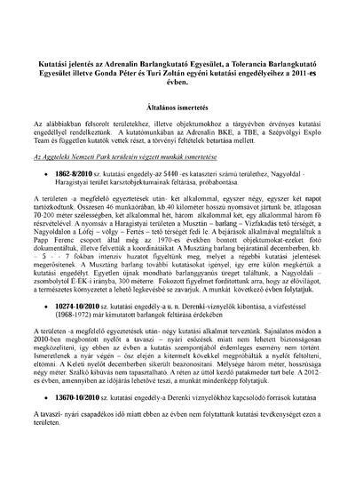 Kutatási jelentés az Adrenalin Barlangkutató Egyesület, a Tolerancia Barlangkutató Egyesület illetve Gonda Péter és Turi Zoltán egyéni kutatási engedélyeihez a 2011-es évben