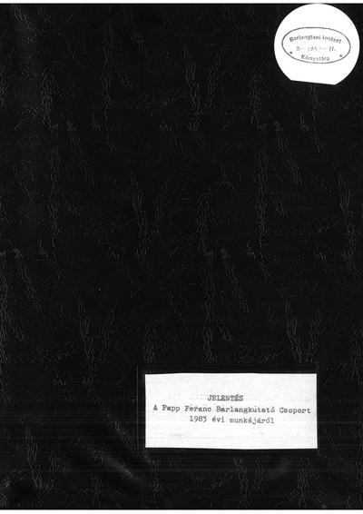 Jelentés a Papp Ferenc Barlangkutató Csoport 1983. évi munkájáról