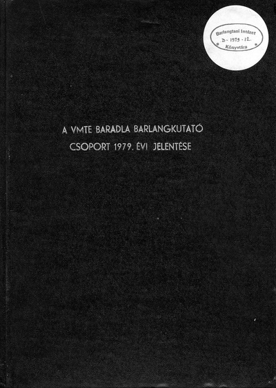 A VMTE Baradla Barlangkutató Csoport 1979. évi jelentése
