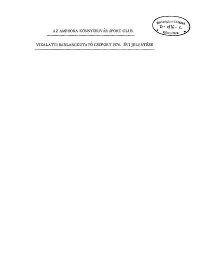 Az Amphora Könnyűbúvár Sport Club Vízalatti Barlangkutató Csoport 1976. évi jelentése